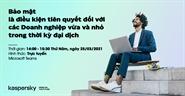 Kaspersky giới thiệu giải pháp KEDRO giúp doanh nghiệp vừa & nhỏ bảo mật trong đại dịch